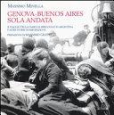 Genova Buenos Aires sola andata  Il viaggio della famiglia Bergoglio in Argentina e altre storie di emigrazione  Ediz  illustrata