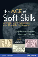 The Ace Of Soft Skills Attitude Communication And Etiquette For Success