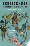 Ecosickness in Contemporary U S  Fiction