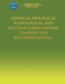Chemical Biological Radiological And Nuclear Cbrn Defense Training And Readiness Manual