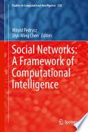 Social Networks  A Framework of Computational Intelligence