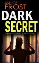 Dark Secret a Gripping Detective Thriller Full of Suspense