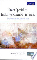 From Special To Inclusive Education In India  Case Studies Of Three Schools In Delhi