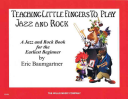 Teaching Little Fingers to Play Jazz and Rock   Book Only