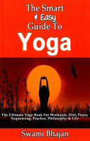 The Smart   Easy Guide to Yoga