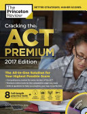 Cracking the ACT Premium Edition with 8 Practice Tests and DVD 2017