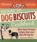 You Bake  em Dog Biscuits Cookbook