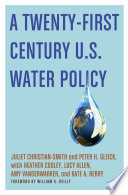 A Twenty First Century U S  Water Policy