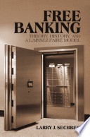 free banking theory history and a laissez faire model