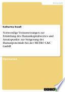 Notwendige Voraussetzungen zur Ermittlung des Humankapitalwertes und Ansatzpunkte zur Steigerung des Humanpotentials bei der METRO C&C GmbH