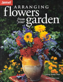 Arranging Flowers from Your Garden
