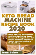 Keto Bread Machine Recipe Book 2020