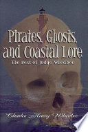 Pirates  Ghosts   amp amp amp  Coastal Lore  The Best of Judge Whedbee