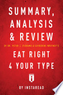 Summary  Analysis   Review of Peter J  D   Adamo   s Eat Right 4 Your Type by Instaread