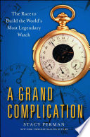 A Grand Complication