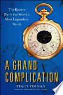 A Grand Complication}