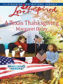 A Texas Thanksgiving  Mills   Boon Love Inspired   Homecoming Heroes  Book 5