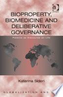 Bioproperty  Biomedicine and Deliberative Governance
