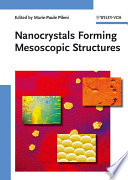 Nanocrystals Forming Mesoscopic Structures : this extremely important class of...