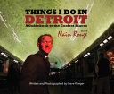 Things I Do in Detroit