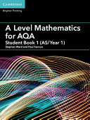 A Level Mathematics for AQA Student Book 1  AS Year 1
