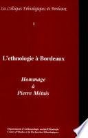 L'Ethnologie à Bordeaux