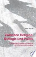 Zwischen Religion, Biologie und Politik