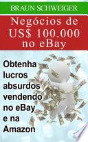 Neg  cios de US  100 000 no eBay  obtenha lucros absurdos vendendo no eBay e na Amazon