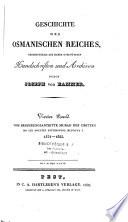 Geschichte des osmanischen Reiches, grossentheils aus bisher unbenützten Handschriften und Archiven