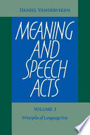 Meaning and Speech Acts  Volume 1  Principles of Language Use