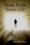 Hush, Hush, Sweet Girl