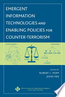 Emergent Information Technologies and Enabling Policies for Counter Terrorism