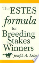 The Estes Formula for Breeding Stakes Winners