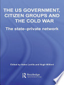The US Government  Citizen Groups and the Cold War Book PDF