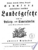 Sammlung auserlesener teutschen Landesgesetze welche das Policey  und Cameralwesen zum Gegenstande haben