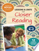 Lessons and Units for Closer Reading  Grades K 2
