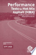 Performance Tests for Hot Mix Asphalt  HMA  Including Fundamental and Empirical Procedures