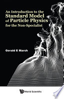 An Introduction To The Standard Model Of Particle Physics For The Non specialist