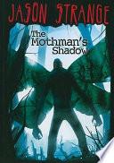 The Mothman s Shadow