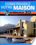 Construisez votre maison de A    Z et visitez la en 3D