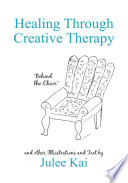 Healing Through Creative Therapy During Periods Of Struggling With