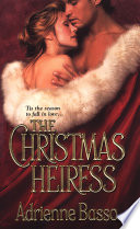 The Christmas Heiress : christmas's arrival means anything but warmth...