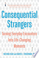 Consequential Strangers  Turning Everyday Encounters Into Life Changing Moments
