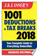 J K  Lasser s 1001 Deductions and Tax Breaks 2018