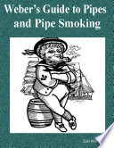 Weber   s Guide to Pipes and Pipe Smoking