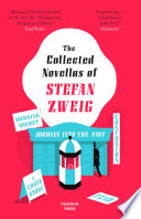 The Collected Novellas Of Stefan Zweig Burning Secret A Chess Story Fear Confusion Journey Into The Past