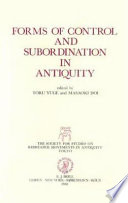 Forms of Control and Subordination in Antiquity