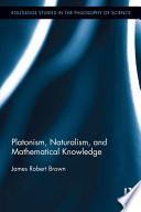 Platonism  Naturalism  and Mathematical Knowledge