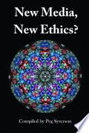 New Media  New Ethics