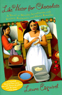 Like Water For Chocolate A Novel In Monthly Installments With Recipes Romances And Home Remedies
